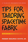 Tips for Tailoring Spacetime Fabric Vol. 1